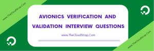 Avionics Verification and Validation Interview Questions