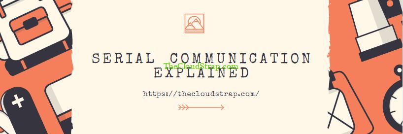 Serial Communication Explained