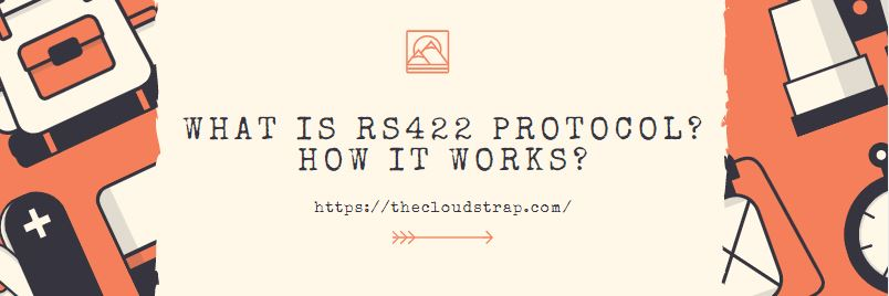 What is RS422 protocol? | Explained