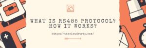 What is the RS485 protocol? | Explained