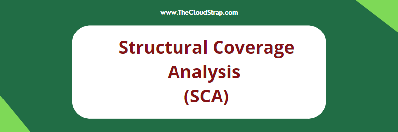 Structural Coverage Analysis (SCA)